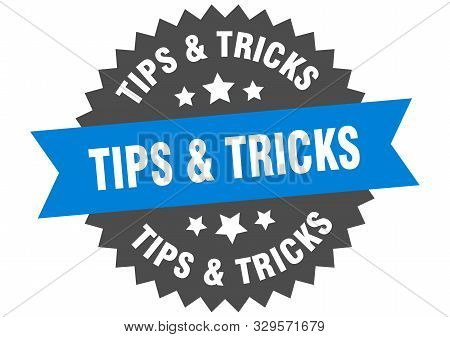 Tips And Tricks Sign. Tips And Tricks Blue-black Circular Band Label