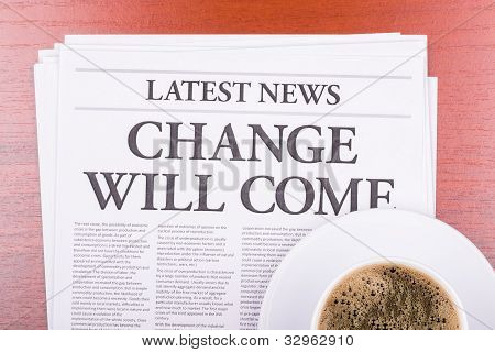 The Newspaper  Change Will Come  And Coffee