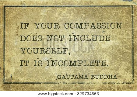 If Your Compassion Does Not Include Yourself, It Is Incomplete - Famous Quote Of Gautama Buddha Prin