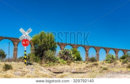 Railroad Crossing At The Aqueduct Of Padre Tembleque. Unesco World Heritage In Mexico