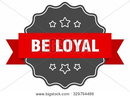 Be Loyal Red Label. Be Loyal Isolated Seal. Be Loyal