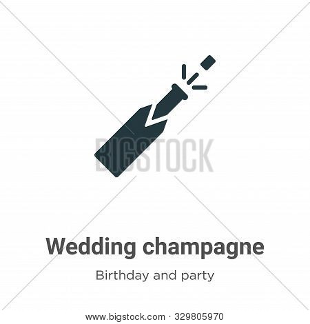 Wedding champagne icon isolated on white background from birthday and party collection. Wedding cham