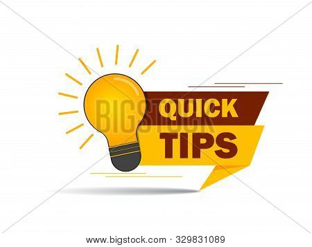 Quick Tips, Helpful Suggestions, Tooltip, Advice Idea Solution Speech Bubble. Label Useful Clue. Cre