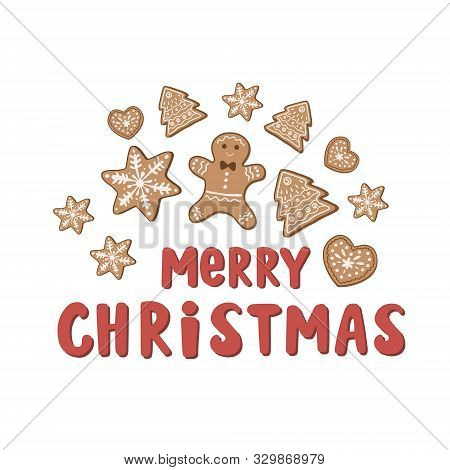 Merry Christmas. Holiday Card Design With Gingerbread Cookie, Gingerbread Man And The Inscription.
