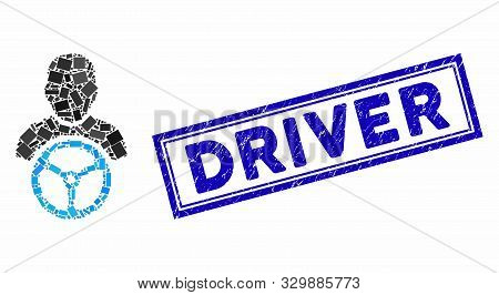 Mosaic Driver And Distressed Stamp Seal With Driver Caption. Mosaic Vector Driver Is Formed With Sca