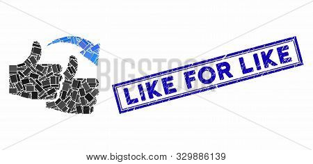 Mosaic Like For Like And Rubber Stamp Seal With Like For Like Phrase. Mosaic Vector Like For Like Is