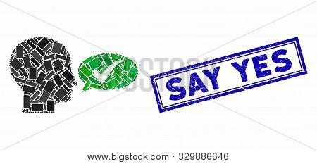 Mosaic Say Yes And Rubber Stamp Seal With Say Yes Phrase. Mosaic Vector Say Yes Is Composed With Sca