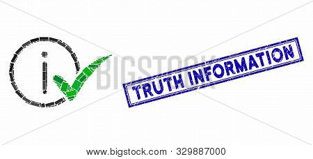 Mosaic Truth Information And Corroded Stamp Watermark With Truth Information Phrase. Mosaic Vector T