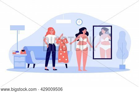 Friends Choosing Outfit Together Flat Vector Illustration. Plump Woman In Underwear Looking In Mirro