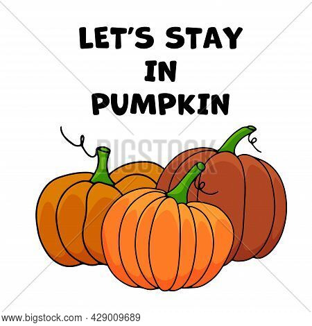 Autumn Lettering Illustration With Pumpkin. Vector Illustration On White Background. Cutest Pumpkin