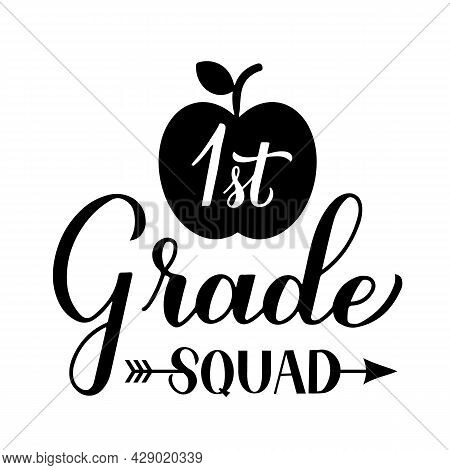 1st Grade Squad Calligraphy Hand Lettering Isolated On White. First Day Of School. Vector Template F