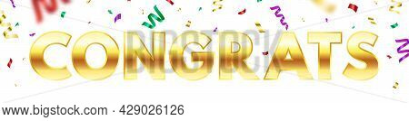 Graduate Background. Congrats Banner. Celebrate Design With Flying Color Confetti. Student Party. Co