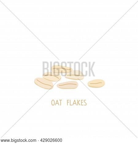 Oat Flakes Isolated On White Background. For Healthy Breakfast, Oatmeal Or Muesli. Fresh Cooking, He