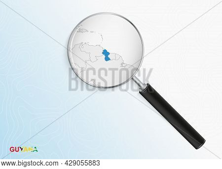 Magnifier With Map Of Guyana On Abstract Topographic Background. Vector Map.