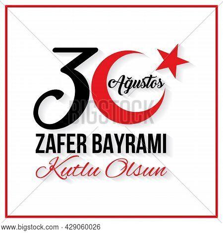 August 30 Victory Day Of Turkey, Celebration Background, Vector Banner, (turkish Speak: 30 Agustos Z