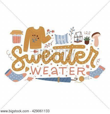 Sweater Weather - Hand Drawn Lettering With Cute Autumn Elements - Socks, Umbrella, Jam Ans Mushroom