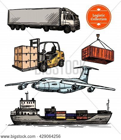 Colorful Logistic Set With Truck Forklift Airplane Ship And Container In Hand Drawn Style Isolated V