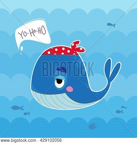 Cartoon Whale In A Red Pirate Bandana With A Cloud For The Text, The Inscription - Yo-ho-ho. Vector