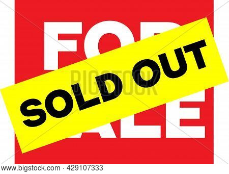 Sold Out Yellow On Red Vivid Sign. Bright Yellow Label Sold Out Sticked On Red Sign With Words For S