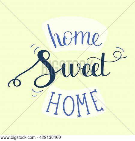 Handwritten Word Home Sweet Home. Vector Illustration.