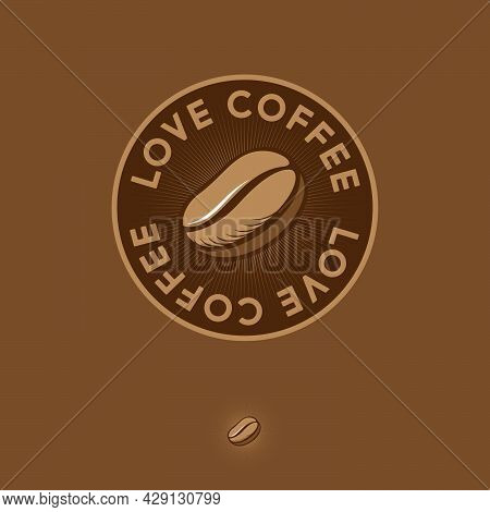 Coffee Logo. Love Coffee Emblem. Coffee Bean With Rays In A Circle Frame. Coffee Shop And Cafeteria