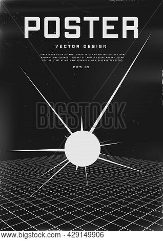 Retrofuturistic Poster Design. Cyberpunk 80s Style Poster With Perspective Grid And Exploding Sphere