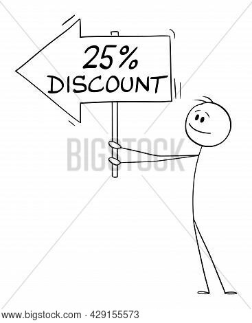 Person Or Businessman Holding 25 Or Twenty-five Percent Discount Arrow Sign And Pointing At Somethin