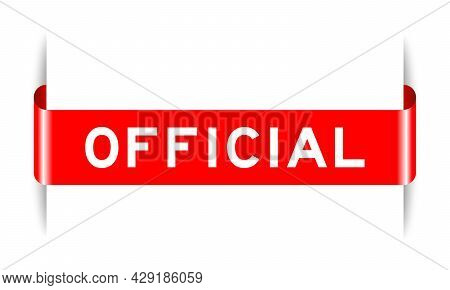 Red Color Inserted Label Banner With Word Official On White Background