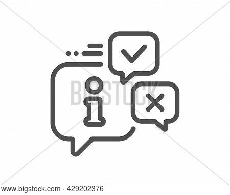 Information Line Icon. Info Speech Bubble Sign. Help Inform Symbol. Quality Design Element. Linear S
