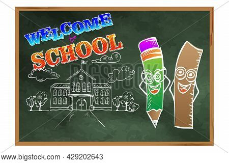 Welcome To School. Welcome To School. A Blackboard With Pencils And School Building. Drawing On The