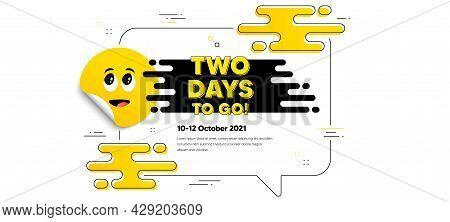 2 Days To Go Text. Cartoon Face Sticker With Chat Bubble Frame. Special Offer Price Sign. Advertisin