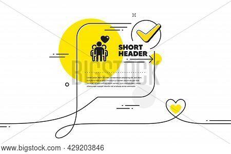 Friendship Icon. Continuous Line Check Mark Chat Bubble. Friends Group Sign. Assistance Business Sym