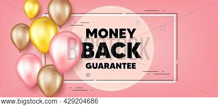 Money Back Guarantee. Balloons Frame Promotion Banner. Promo Offer Sign. Advertising Promotion Symbo