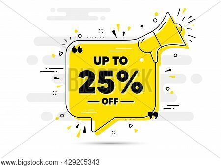 Up To 25 Percent Off Sale. Alert Megaphone Chat Bubble Banner. Discount Offer Price Sign. Special Of