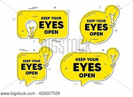 Keep Your Eyes Open Motivation Quote. Idea Yellow Chat Bubbles. Motivational Slogan. Inspiration Mes