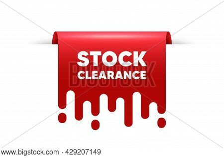 Stock Clearance Sale Text. Red Ribbon Tag Banner. Special Offer Price Sign. Advertising Discounts Sy