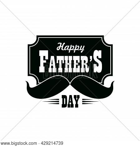 Fathers Day Vector Icon With Black Mustaches, Greeting Card Design. Happy Father, Dad Or Daddy Day T