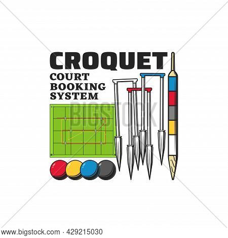 Croquet Sport Items Vector Icon Of Balls, Wickets Or Hoops, Scoring Post And Green Grass Play Field