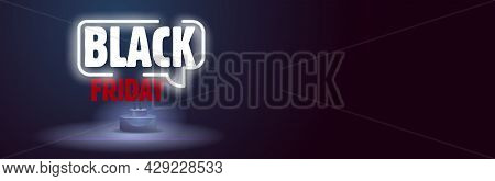 Black Friday Neon Sign. Web Banner, Logo, Emblem And Label. Neon Sign, Bright Signboard, Light Banne