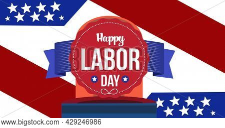 Image of happy labour day text and siren light over red, white and blue american flag elements. patriotism, independence and celebration concept digitally generated image.