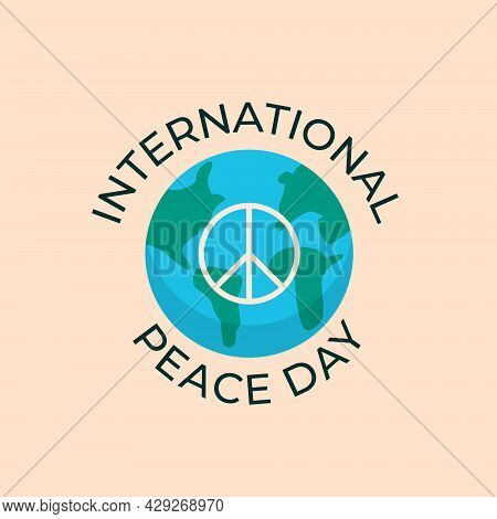 Planet Earth With Pacific Sign With The Inscription International Peace Day. International Day Of Pe