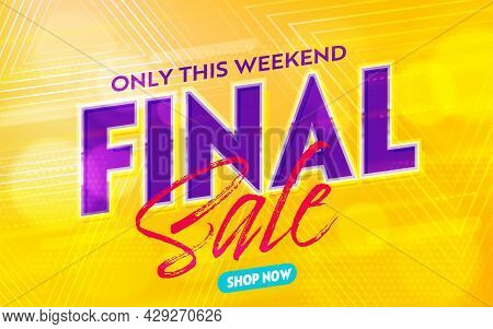 Only This Weekend Final Sale Banner Template Background. Marketing Promotion For Online Shop Or Reta