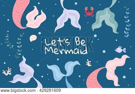 Beautiful Vector Card With Color Mermaid Tails And Underwater Flora And Fauna.