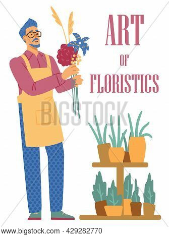 Art Of Floristics Banner With Florist Arranging Bouquet, Vector Illustration.