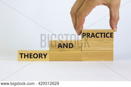 Theory And Practice Symbol. Wooden Blocks With Words 'theory And Practice' On A Beautiful White Back