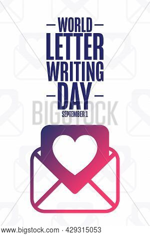 World Letter Writing Day. September 1. Holiday Concept. Template For Background, Banner, Card, Poste