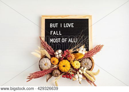 Flat Lay With Felt Letter Board And Text But I Love Fall Most Of All. Autumn Table Decoration