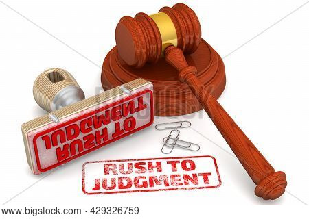 Rush To Judgment. The Stamp And An Imprint. Wooden Stamp And Red Imprint Rush To Judgment With Judge