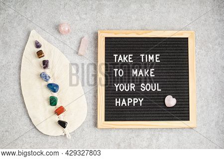 Felt Letter Board With Text Take Time To Make Your Soul Happy. Mental Health Idea
