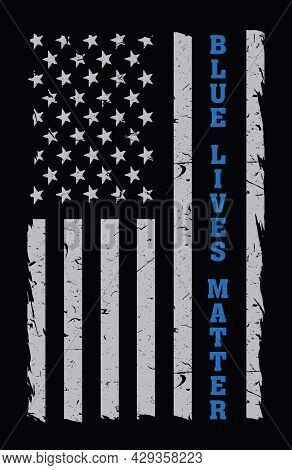 An American Flag Symbolic Of Support For Law Enforcement. Blue Lives Matter. Vector Eps 10 Available